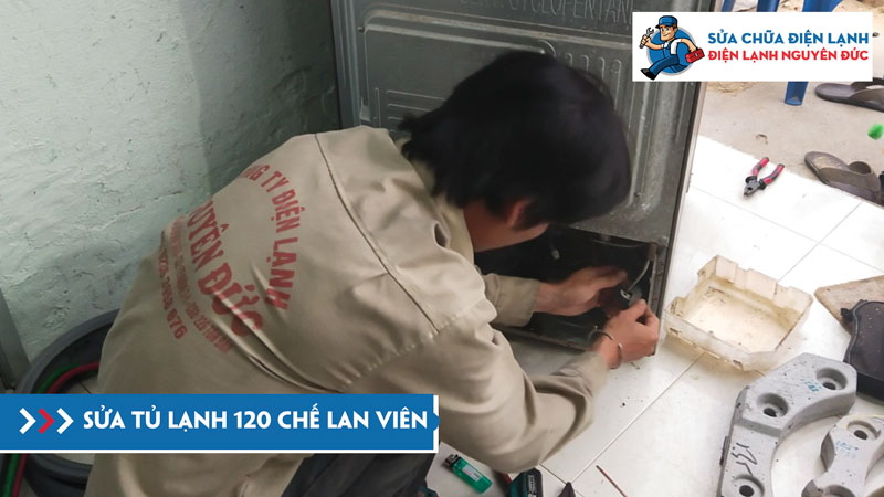 sua-tu-lanh-chi-120-che-lan-vien-dienlanhnguyenduc