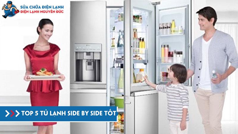 top-5-tu-lanh-side-by-side-tot-nhat-dienlanhnguyenduc